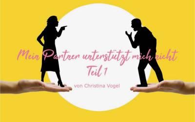 Mein Partner unterstützt mich nicht – Teil 1